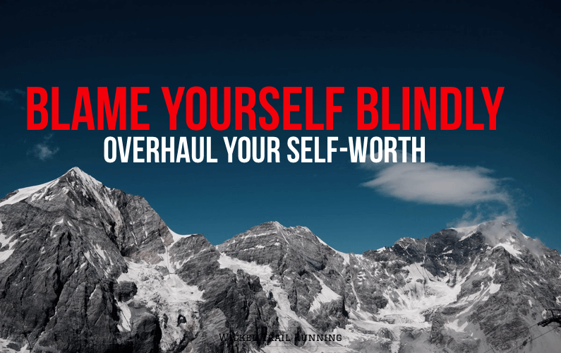 Blame Yourself Blindly: Ultra Runner's Mentality