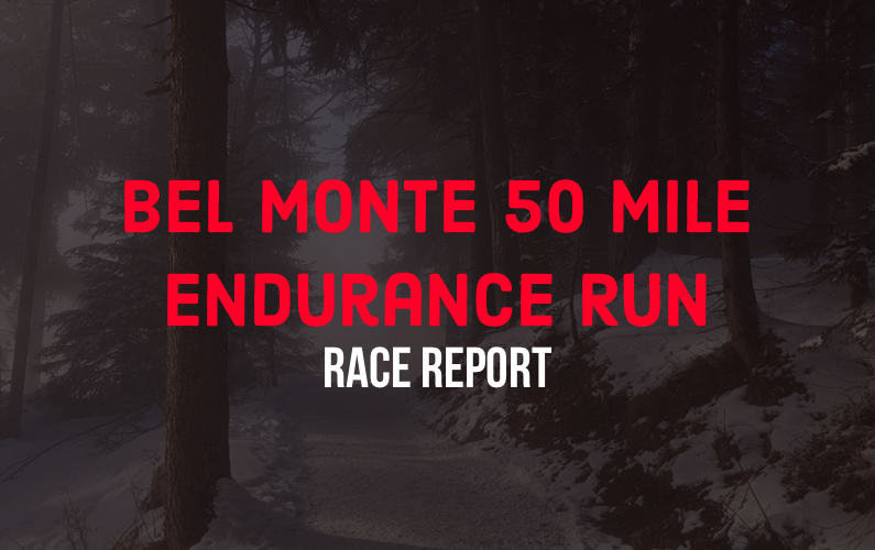 Bel Monte 50 Mile Race Report