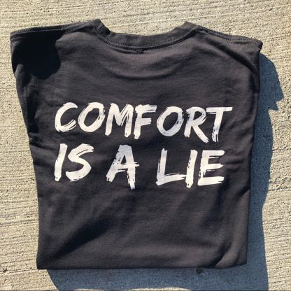 Black Wicked Trail Comfort Is A Lie Strength Tee