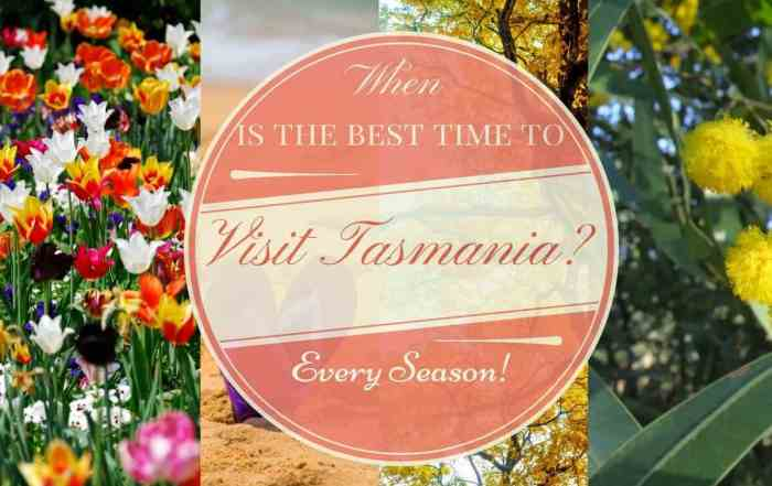 When is the best time to visit Tasmania - Tasmanian Weather
