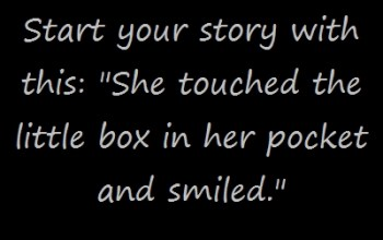 """Prompt #60: """"She touched the little box…"""""""