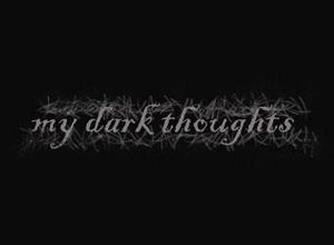 Prompt #63: Dark Thoughts
