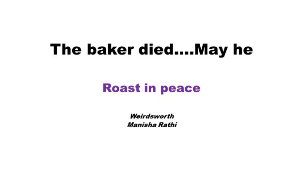 The baker died