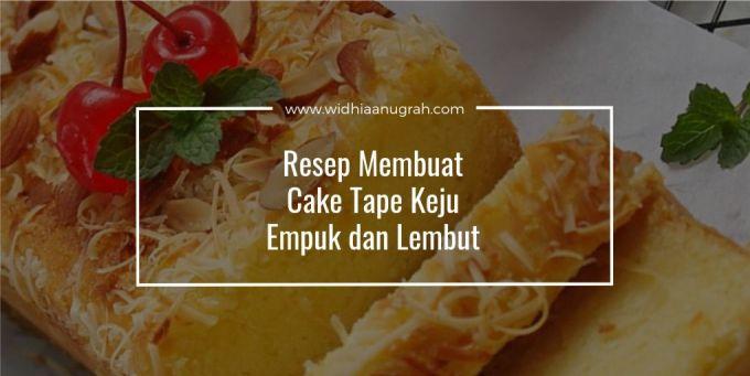 Resep Membuat Cake Tape Keju Empuk dan Lembut
