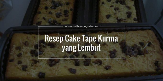 Resep Cake Tape Kurma yang Lembut