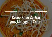 Resep Khao Soi Gai yang Menggoda Selera