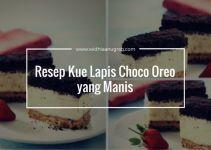 Resep Kue Lapis Choco Oreo yang Manis