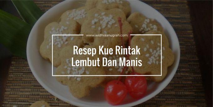 Resep Kue Rintak Lembut Dan Manis