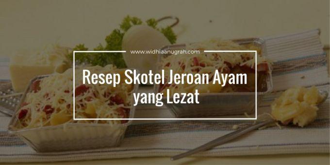 Resep Skotel Jeroan Ayam yang Lezat