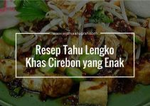 Resep Tahu Lengko Khas Cirebon yang Enak