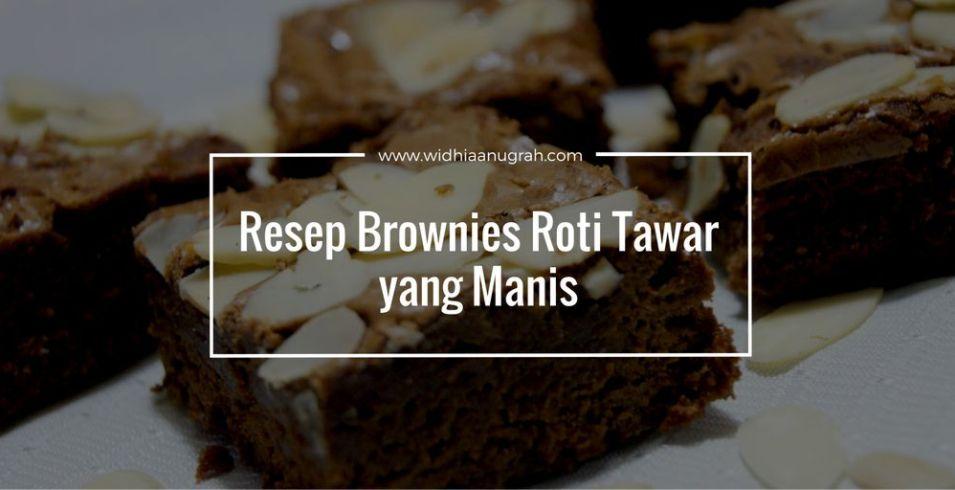 Resep Brownies Roti Tawar Yang Manis Widhiaanugrahcom