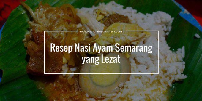 Resep Nasi Ayam Semarang yang Lezat