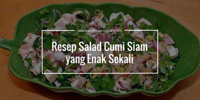 Resep Salad Cumi Siam yang Enak Sekali
