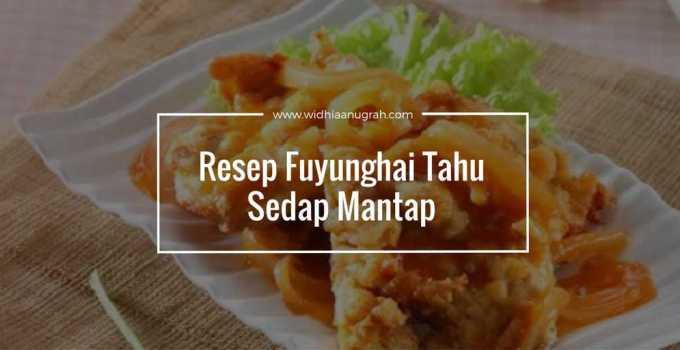Resep Fuyunghai Tahu Sedap Mantap