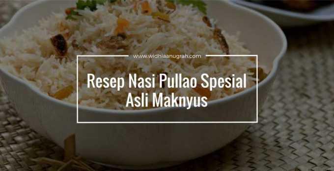 Resep Nasi Pullao Spesial Asli Maknyus