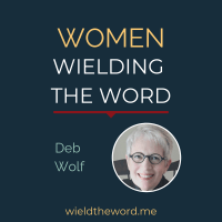 Women Wielding The Word: Deb Wolf
