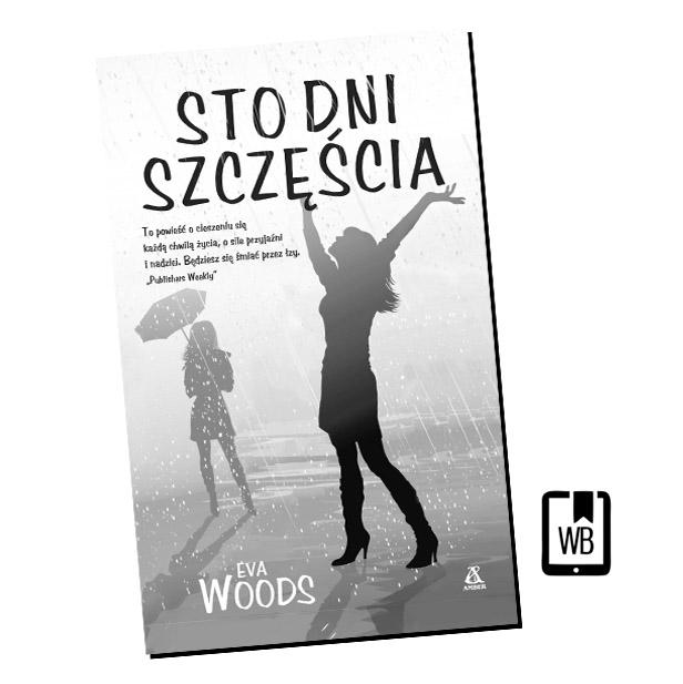STO DNI SZCZĘŚCIA Eva Woods (Recenzja książki)