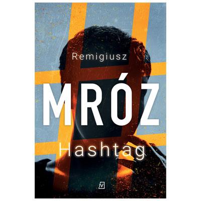 """""""Hashtag"""" Remigiusz Mróz - zaskoczenie od Mroza"""