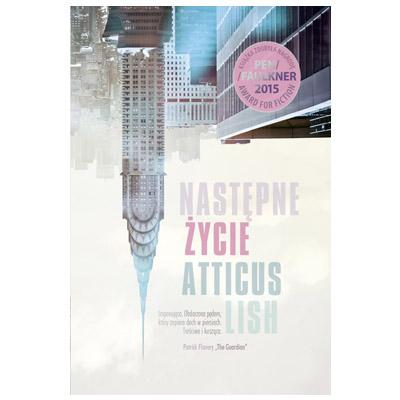 """""""Następne życie"""" Atticus Lish - najlepsze książki 2018"""