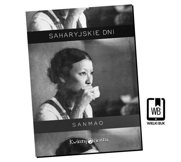 """""""Saharyjskie dni"""" Sanmao (Recenzja książki)"""