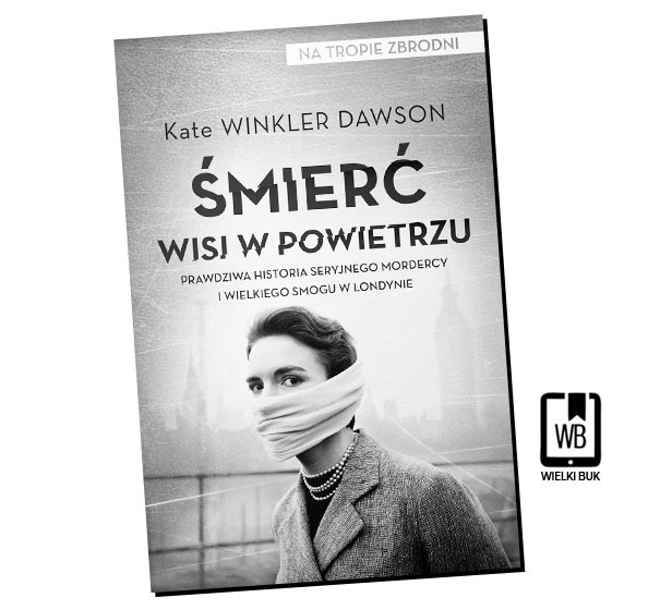 """""""Śmierć wisi w powietrzu"""" Kate Winkler Dawson"""