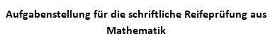schriftliche Reifeprüfung Mathematik