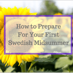 How to Prepare For Your First Swedish Midsummer