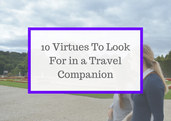 10 Virtues of a Travel Companion