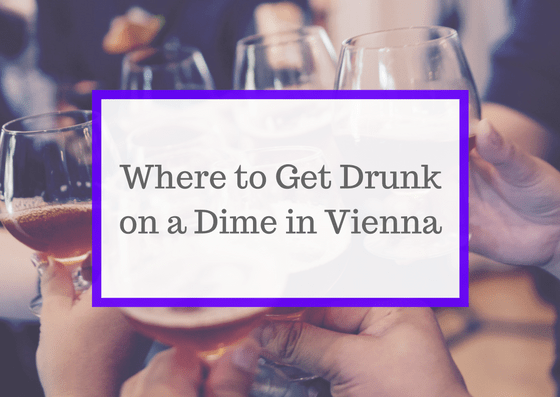 Where to Get Drunk on a Dime in Vienna