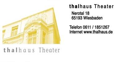 Kontakt: thalhaus Theater | Nerotal 18 | 65193 Wiesbaden