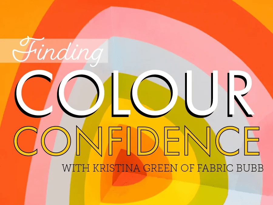 Finding Colour Confidence | Kristina of Fabric Bubb & choosing colours online
