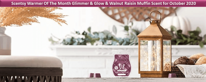 Scentsy Warmer Of The Month Glimmer & Glow & Walnut Raisin Muffin Scent for October 2020
