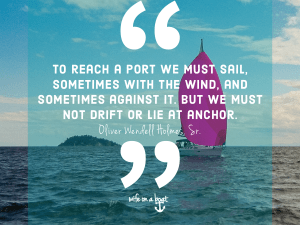 Boat Quote - Sailing with the wind?