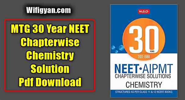 MTG 30 Year NEET Chapterwise Chemistry Solution Pdf