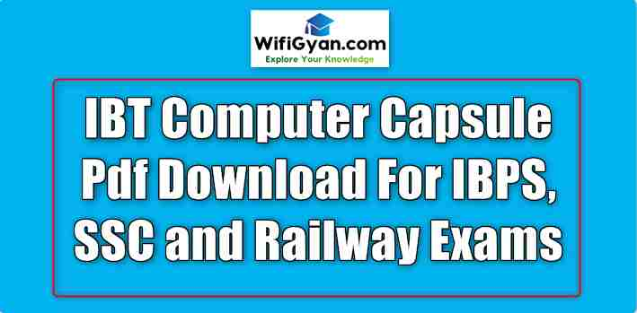 IBT Computer Capsule Pdf Download For IBPS, SSC and Railway Exams
