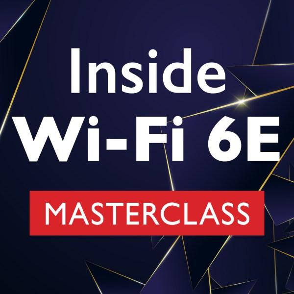Wi-Fi 6E Masterclass