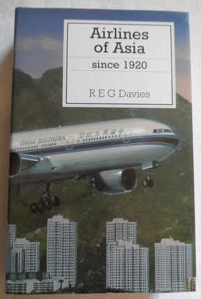 Putnam scarce 1st edition. 'Airlines of Asia since 1920'