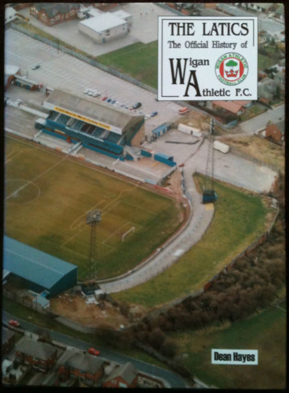 The Lactics:The Official History of Wigan Athletic F. C.