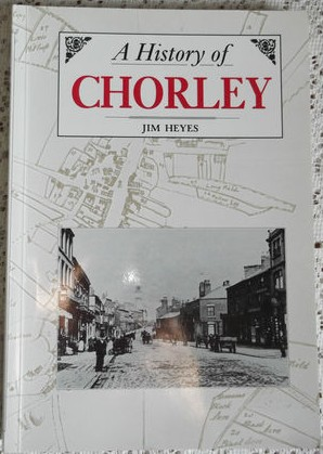A History of Chorley by Jim Heyes