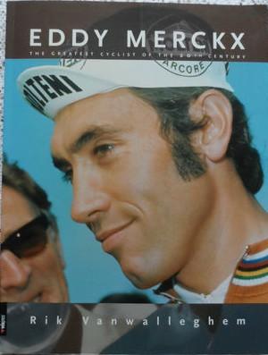 Eddy Merckx:The Greatest Cyclist of the 20th Century