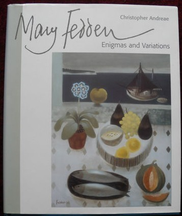 Mary Fedden: Enigmas and Variations - Christopher Andreae