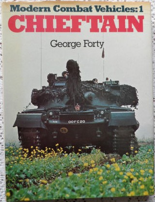 AFV/ Tank book 'Modern Combat Vehicles 1: Chieftain' by George Forty