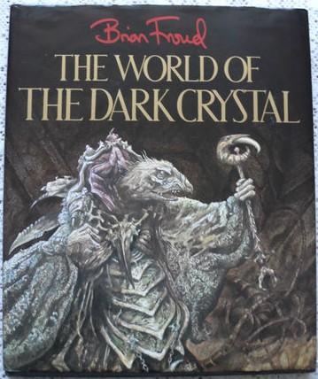The World of the Dark Crystal - Brian Froud- Hardback 1st Edition 1983