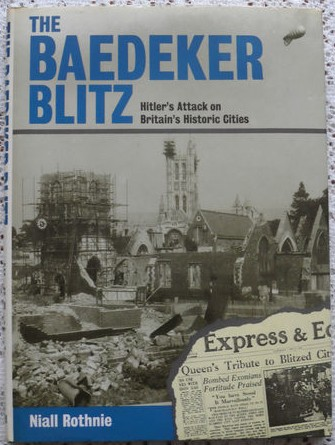 The Baedeker Blitz: Hitler's Attack on Britain's Historic Cities - Niall Rothnie