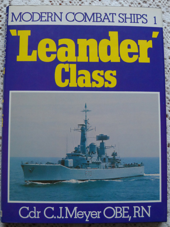 Modern Combat Ships No 1 : Leander Class by Cdr C. J. Meyer