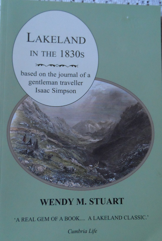 Lakeland in the 1830s Based on the Journal of a Gentleman Traveller Isaac Simpson by Wendy M. Stewart