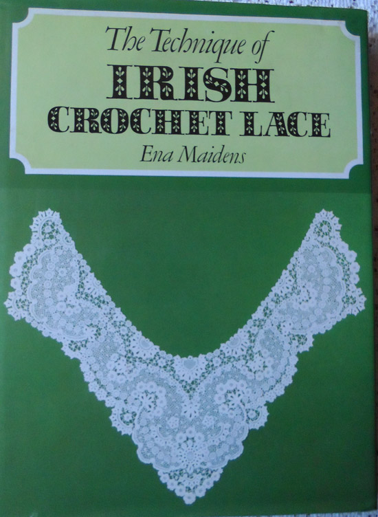 The Technique of Irish Crochet Lace by Ena Maidens