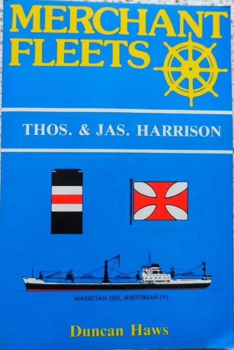 Merchant Fleets 15: Thos. & Jas. Harrison By Duncan Haws