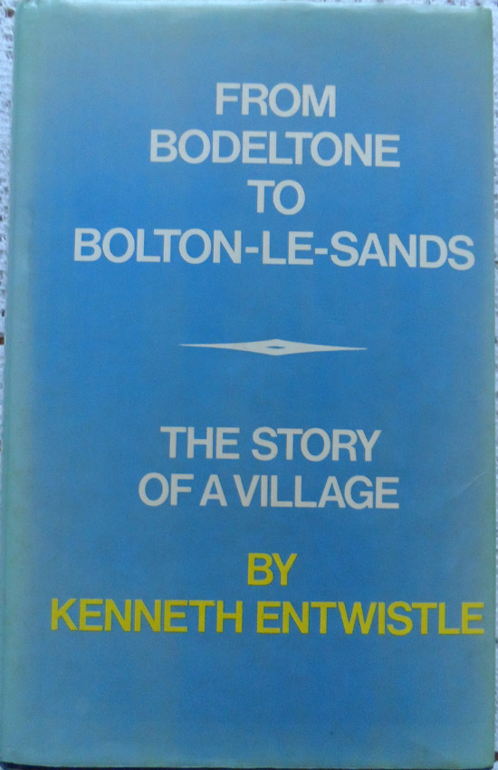 From Bodeltone to Bolton-le-Sands: The Story of a Village By Kenneth Entwistle