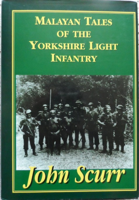Malayan Tales Of The Yorkshire Light Infantry Edited by John Scurr